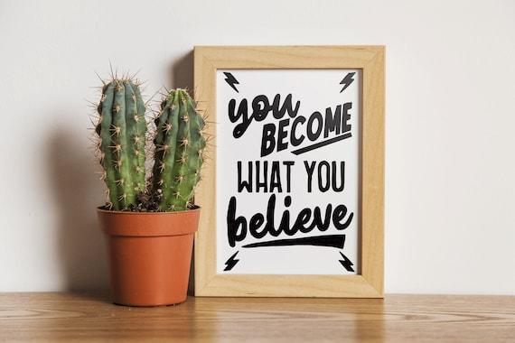 "You Become What You Believe [mini art print] 4x6"" Glicee Art Print"