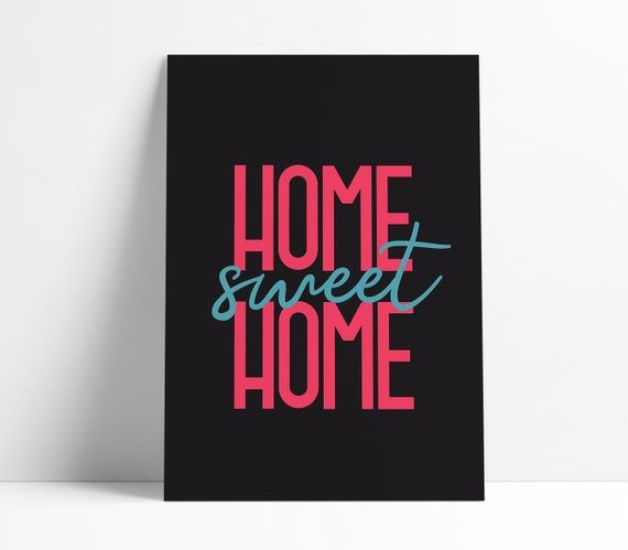 Home Sweet Home Colourful & Bold  Art Print [Unframed, A4 / A3 /A2 / A1 + more Poster]