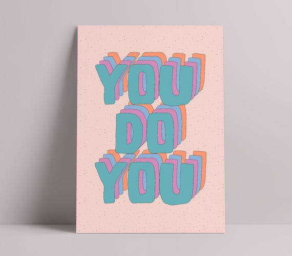 You Do You Inspirational Quote Art Print [Unframed, A4/A3/A2/A1 & more]