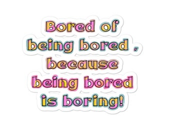 Bored of being bored -pink- Bubble-free stickers