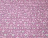 Flannel Fabric - Faith Joy Believe Hope Dream Pink - By the yard - 100% Cotton Flannel
