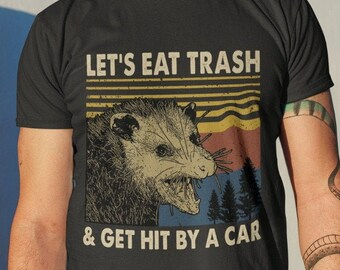 Raccoons-LetS-Eat Trash And Get Hit By A Car-Opossum-Possum-Animals Meme Vintage T Shirt