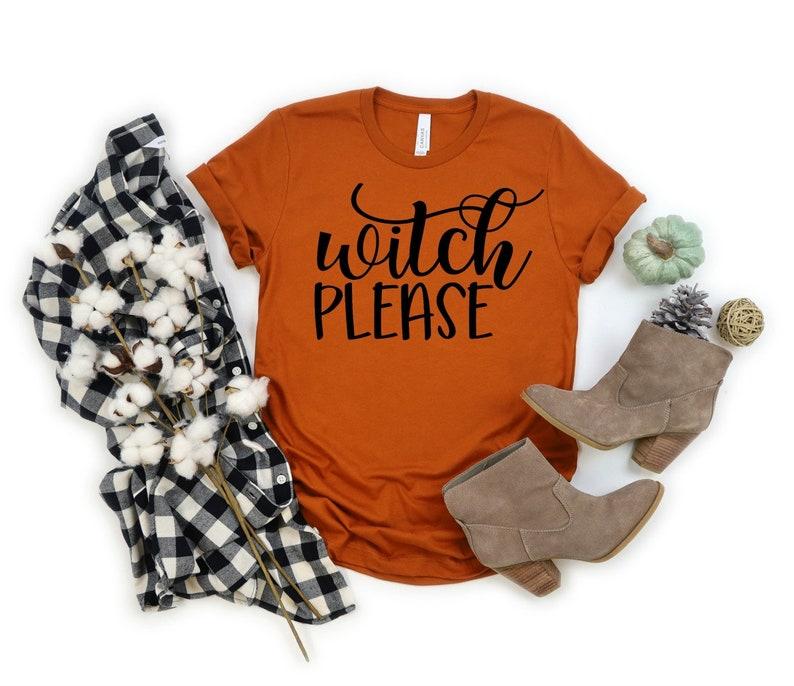 Cute Halloween Shirt Fall Shirt Funny Halloween Halloween Shirt Women/'s Tee Autumn Shirt Witch Please Shirt