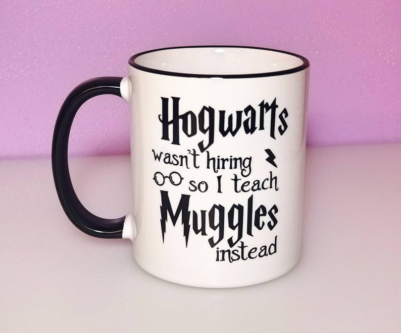 Hogwarts Wasn't Hiring Mug Teacher Gift Ideas Teacher image 0