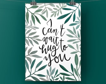 """Poster """"I can't wait to hug you"""", digital Download,  Din A 4 and DIN A 3, lettering with leaves"""