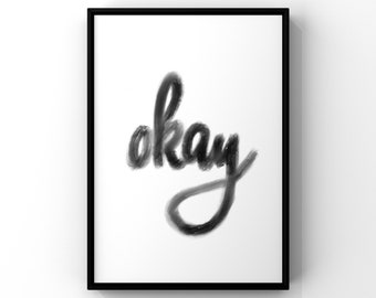 """Poster """"okay"""", Digital Download, PDF, DIN A 4, black and white"""