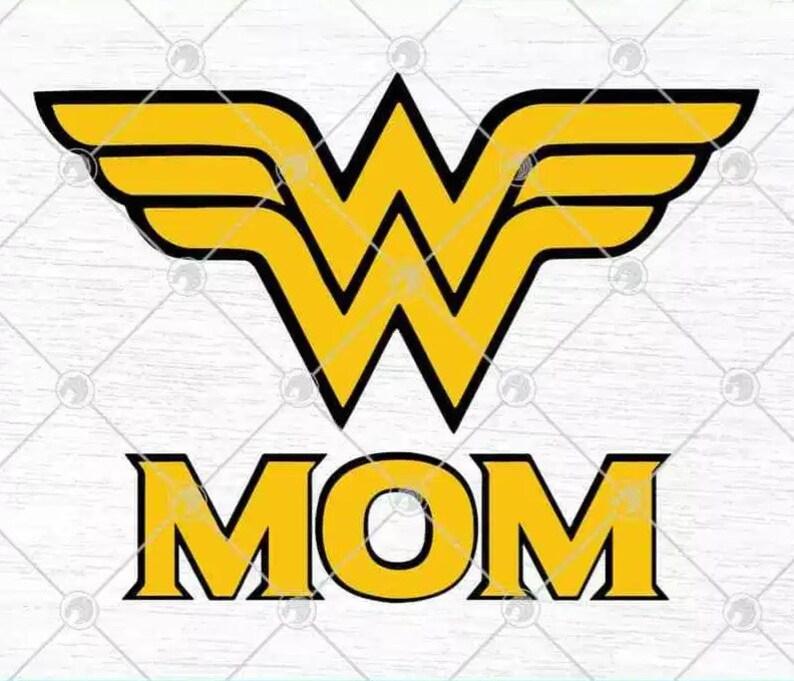 Wonder Woman Wonder Mom Superhero Mom Life Mother\u2019s Day svg png eps dxf Cricut File Cutting File Silhouette Art