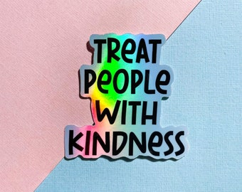 Treat People With Kindness, Quote Sticker, Holographic Sticker, Waterproof Sticker, Positive Affirmations, Laptop Stickers, TPWK Sticker