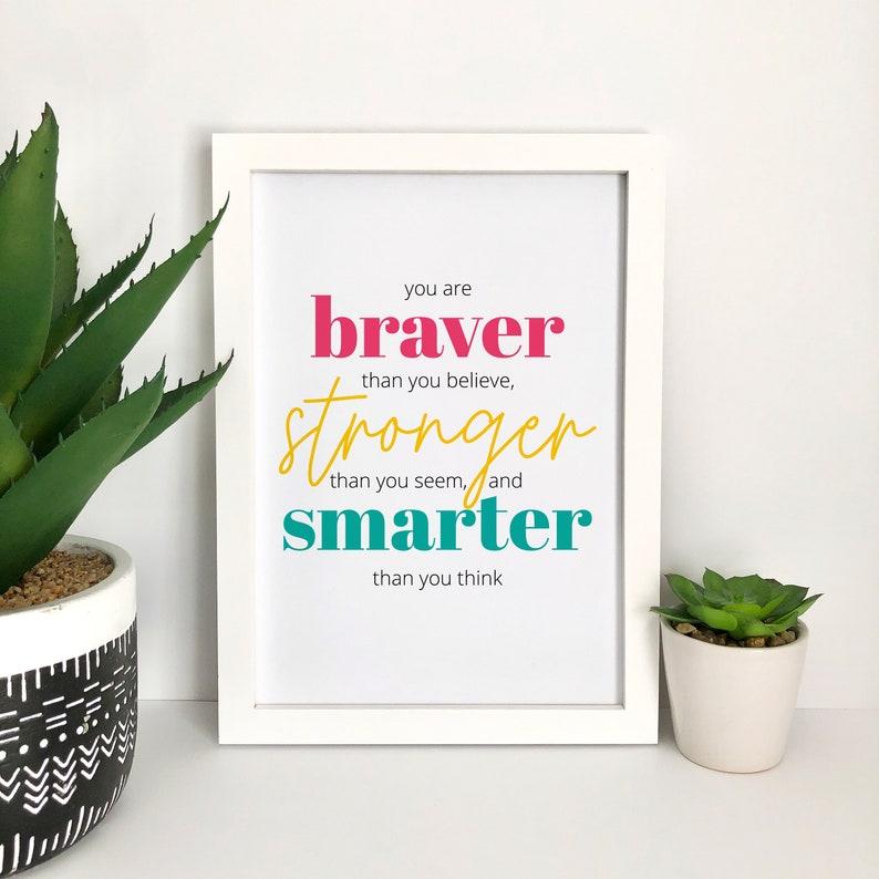 Braver Stronger Smarter Inspirational Print Typography Art image 0