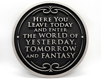 Here You Leave Today - Walt Disney World Magic Kingdom Entrance Inspired Plaque (Silver and Black)