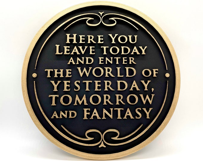Featured listing image: Here You Leave Today - Walt Disney World Magic Kingdom Entrance Inspired Plaque (Gold and Black)