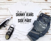 Skinny Jeans Side Part Millennial graphic tee Tik Tok trend