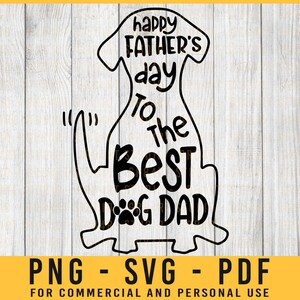 Free Personalize his card with a photo or two, images from the stickers menu, your favorite font in his favorite color, and. Happy Fathers Day To The Best Dog Dad Svg Dog Dad Gift Dog Etsy SVG, PNG, EPS, DXF File