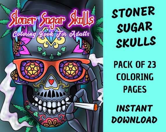 - Stoner Sugar Skulls Coloring Book Pages For Adult Relaxation Etsy