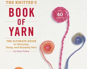 Knitter's Book of Yarn, Clara Parkes, book, knitting book, knitting patterns, yarn, knitters, sheep, wool, fibers,