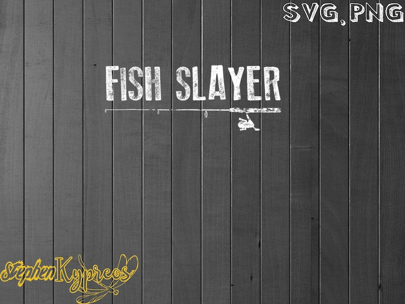 Funny Fishing Gift Fish Slayer Fathers Day Gift fathers day svg SVG PNG