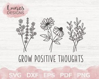 Grow positive thoughts svg, Wildflower svg, Plant svg, Floral svg, Flowers svg, Daisy svg, Summer svg