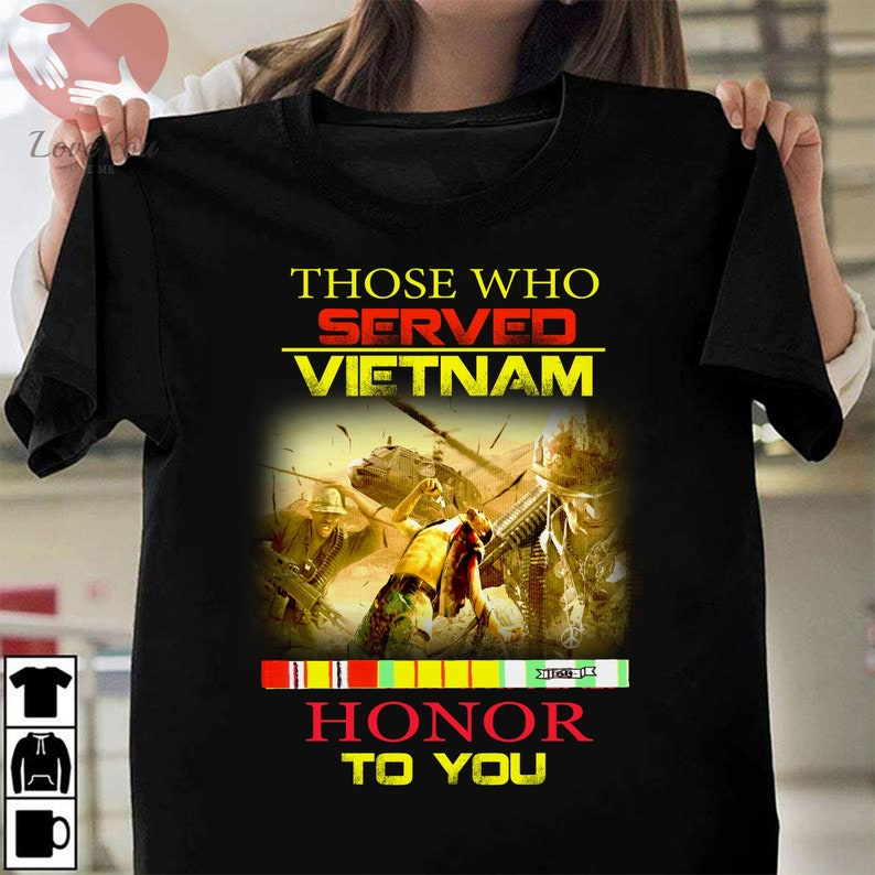 Those Who Served Vietnam Honor To You T Shirt Masswerks Store