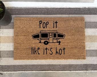 Pop It Like It's Hot Doormat /Funny Doormat/Summer Welcome Mat/ Camper Doormat/ Summer Mat/ Camping Mat/ Michigan Doormat