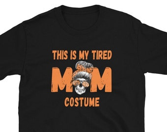 This Is My Tired Mom Costume, Short-Sleeve Unisex T-Shirt, Halloween T-shirt, Mom Costume, Skull With Glasses and Bow, Mom Life