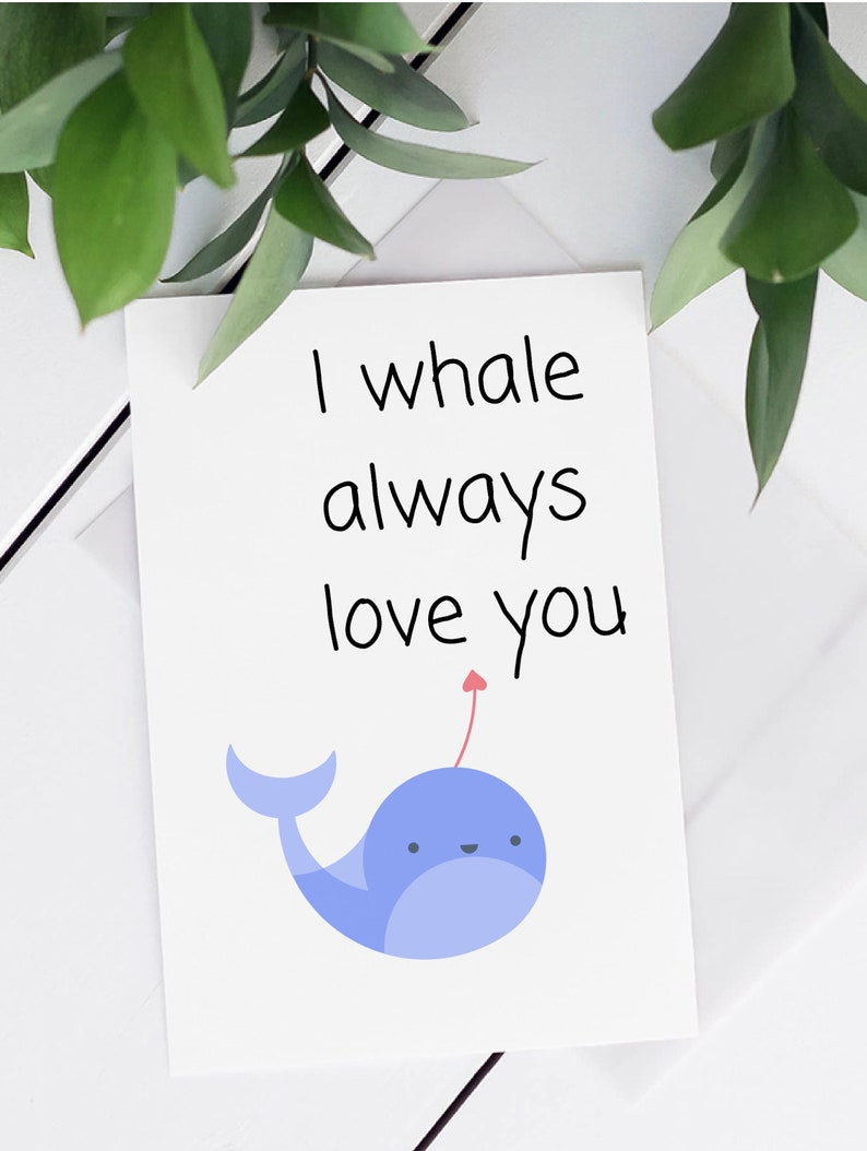 anniversary gift for wife punny card for her I will always love you,romantic card for him whale card cute valentine/'s day card PRINTABLE