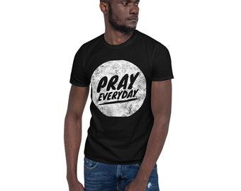 Pray Everyday Short-Sleeve Unisex T-Shirt - Christian Tee - Pray T-Shirt - Religion