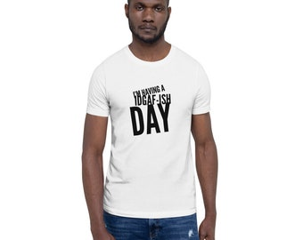 IDGAFish Kinda Day Short-Sleeve Unisex T-Shirt, IDGAF, CRAZY TEE, emotional, idc tee