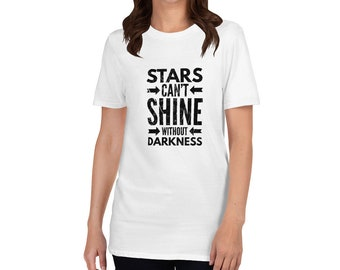 Stars Can't Shine Without Darkness Short-Sleeve Unisex T-Shirt - Stars - Let It Shine - Inspiration Tee