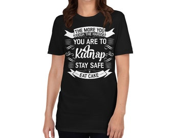 Harder To Kidnap Short-Sleeve Unisex T-Shirt - Funny Shirt - Hilarious Tee