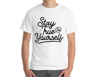 Stay True To Yourself Short Sleeve T-Shirt