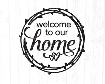 Welcome to our Home svg, Round Modern Farmhouse Sign svg, Family Home Quote, Door Decor png, Silhouette Design, Cricut File Digital Download
