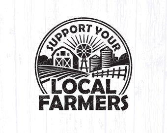 Support Your Local Farmer svg, Farmers Market png for Tote Bag, Shop Sign Display, Locally Owned Farm, Shopping Small Shirt Clipart Download
