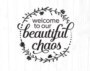 Welcome to our Beautiful Chaos svg, Round Modern Farmhouse Sign svg, Family Home Quote Decor Silhouette Design, Cricut File Digital Download