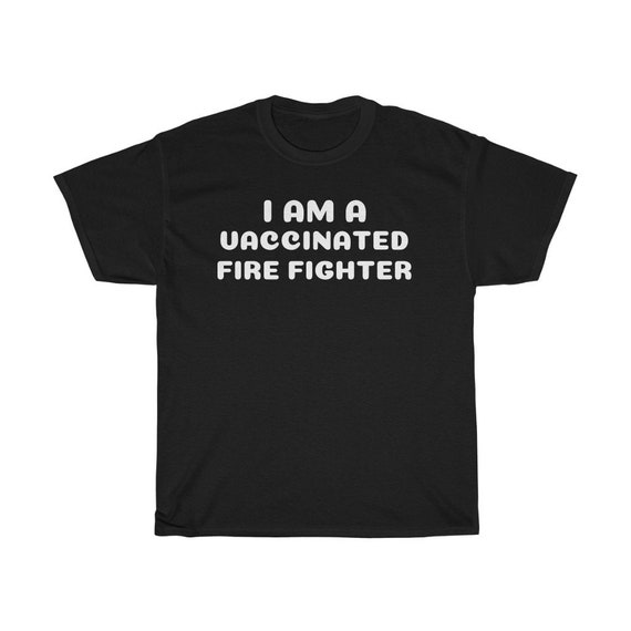 Unisex Heavy Cotton Tee -  vaccinated, vaccine, covid-19, free, gift, fun, hug, friends, family, kids, high school, 2021, fire fighter
