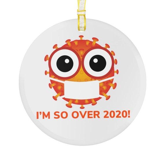 Glass Ornament - So over 2020