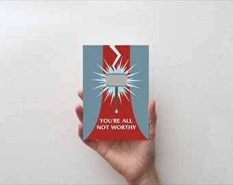 You're all not Worthy - Movie Quote Minimal Greetings Card