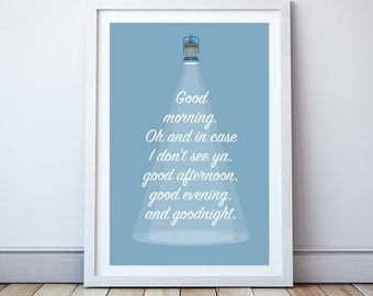 Good morning! Oh, and in case I don't see you - Minimal print, film quote, classic movies