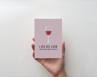I ate his liver with some fava beans - Movie Quote Minimal Greetings Card