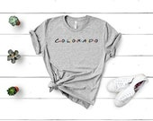 Colorado Friends Tee T SHIRT - Soft Cotton Tee - Half Sleeve Shirt - Comfortable T Shirts - Unisex Tee Shirts - Trendy Fashion Wear