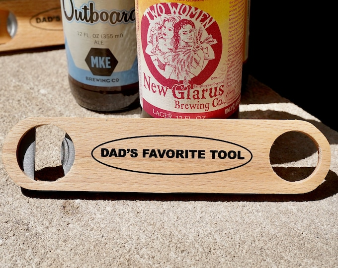 Wooden Bottle Opener, Gift for dad, Dad's Favorite Tool - SHIPS NEXT DAY