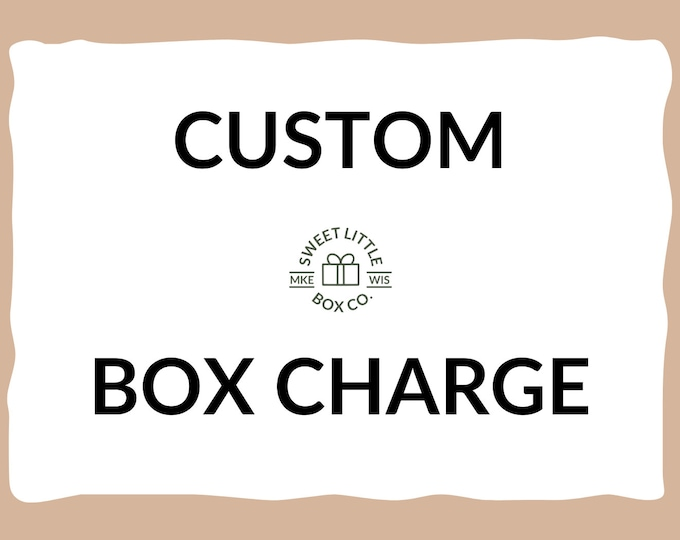 Sweet Little Box Co, Custom Item