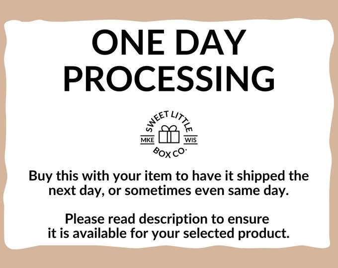Add to order for one day processing