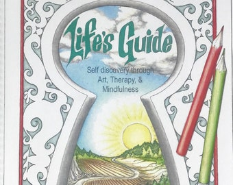 Life's Guide (PDF): Self discovery through Art, Therapy, and Mindfulness - self help coloring book