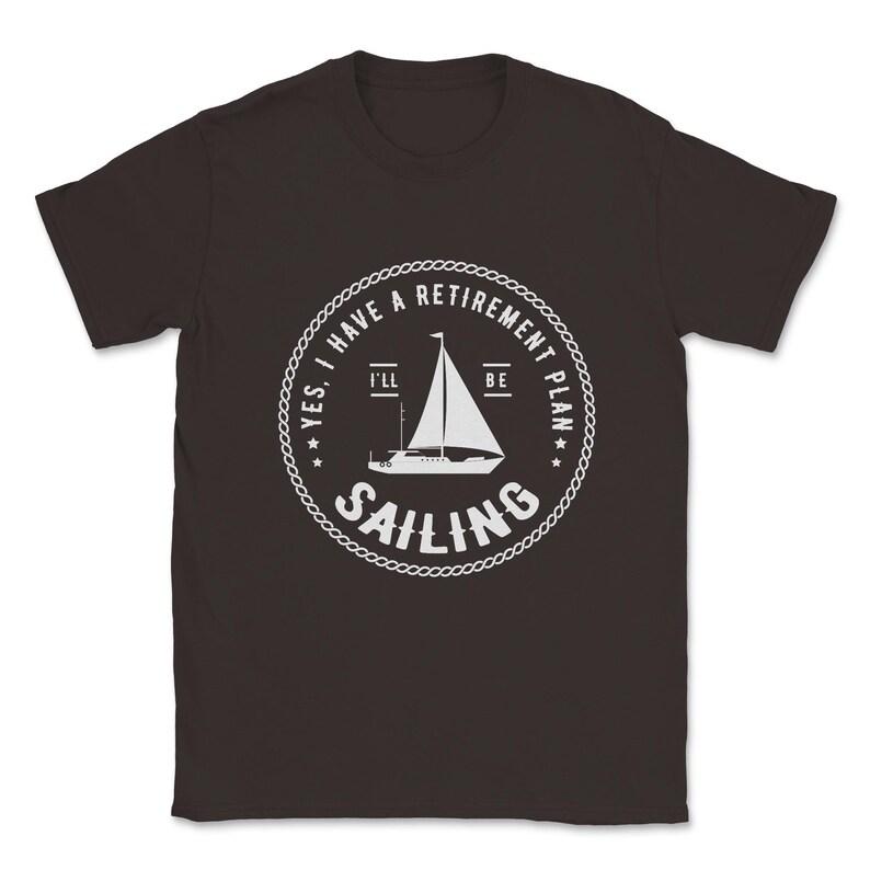 Sailing Sailor Boat Ship Gift idea Unisex T-Shirt