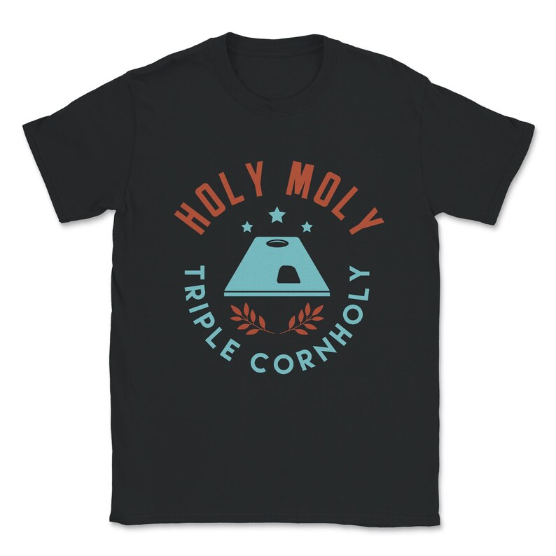 Holy Moly Triple Cornholy Cornhole Shirt Unisex T-Shirt
