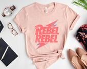 Rebel Rebel Shirt, Gift Shirt
