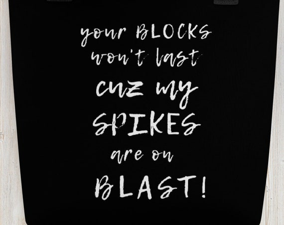 Your Blocks Wont Last Cuz My Spikes R on Blast, Cute Tote bag, funny tote bag, animal tote bag, teacher tote, book bag, tote bags for women,
