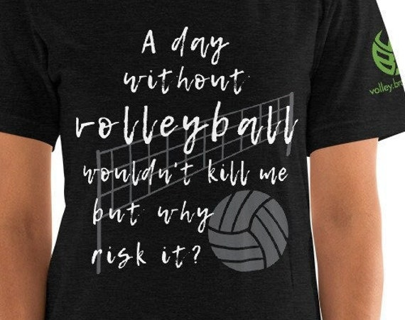 A Day Without Volleyball Wouldnt Kill Me But Why Risk It Volleyball Shirt, Liberos Volleyball Shirt, libero mom shirt, volleyball setter,