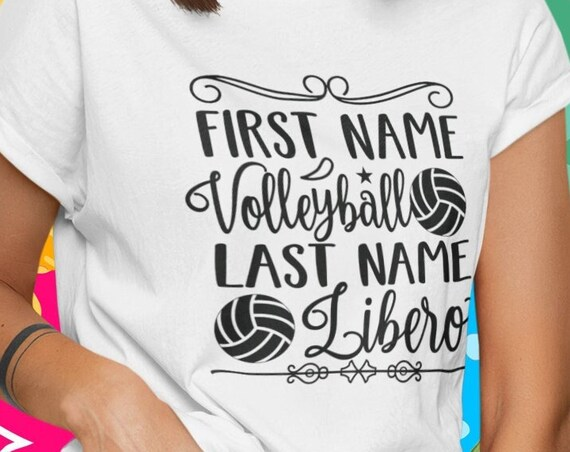 First Name Volleyball Last Name Libero Volleyball Shirt, libero, funny volleyball libero tshirt, libero shirt, libero volleyball, libero mom