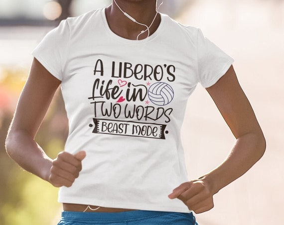 A Libero's Life In Two Words Beast Mode 2021 2022 Volleyball Shirt,  volleyball shirt,  volleyball shirt xl, volleyball shirt designs